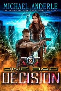 One Bad Decision: An Urban Fantasy Action Adventure