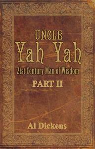 Uncle Yah Yah II: 21st Century Man of Wisdom