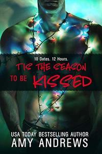 'Tis the Season to be Kissed