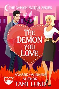 The Demon You Love: A Paranormal Chick Lit Novel
