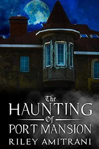 The Haunting of Port Mansion