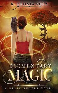Elementary Magic: Relic Hunter Book 1