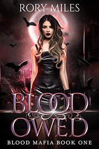 Blood Owed: Blood Mafia Book One