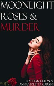Moonlight, Roses & Murder