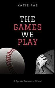 The Games We Play: A Sports Romance Novel