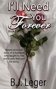 I'll Need You Forever, Book 1
