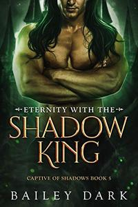 Eternity with The Shadow King