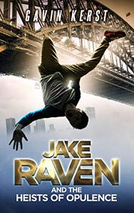 Jake Raven And The Heists Of Opulence