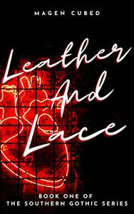 Leather and Lace: Book One of the Southern Gothic Series