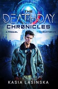 The Countdown: The Deathday Chronicles: A Prequel: A Young Adult Dystopian Adventure