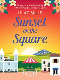 Sunset on the Square: Escape on a Spanish holiday with this heartwarming love story