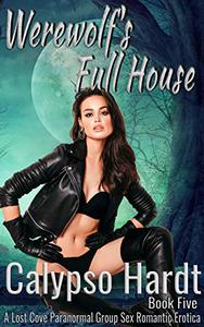 Werewolf's Full House: A Lost Cove Group Sex Romantic Erotica