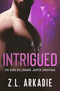 Intrigued: The Dark Billionaire Jasper Christmas
