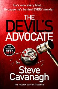 The Devil's Advocate: The follow up to Sunday Times bestsellers THIRTEEN and FIFTY FIFTY