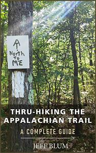 Thru-Hiking the Appalachian Trail: A Complete Guide