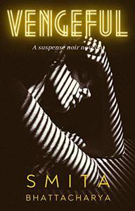 Vengeful: A short, dark, twisty tale