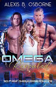 Omega Revealed: A Sci-Fi MMF Omegaverse Romance