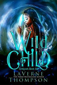 Wild Child: An Action Adventure Urban Fantasy