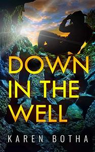 Down in the Well: A romantic mystery about cowboy love