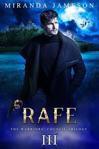 RAFE: Book 3 in the Warriors' Council Trilogy - paranormal romantic suspense.