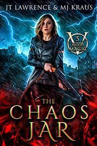 The Chaos Jar: An Urban Fantasy Action Adventure: