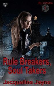 Rule Breakers, Soul Takers