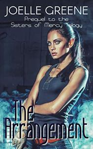 The Arrangement: Prequel to the Sisters of Mercy Trilogy