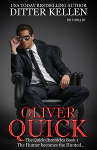 Oliver Quick: The Hunter Becomes the Hunted