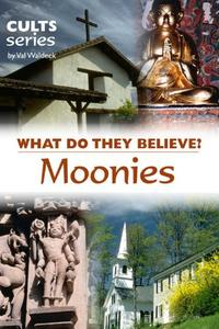 Moonies: What Do They Believe?