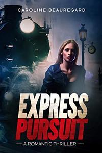 Express Pursuit, a romantic thriller