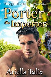Porter the Importer: Prequel to The Drummonds