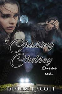 Chasing Chelsey: Don't Look Back...