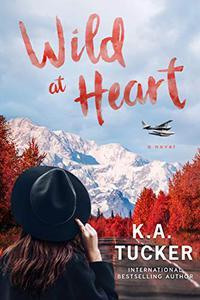 Wild at Heart: A Novel