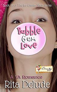 Bubble Gum Love: An Ice Cream Shop Series Novella