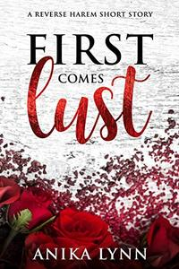 First Comes Lust: A Reverse Harem Short Story