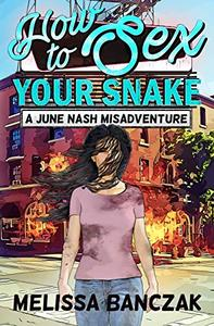 How to Sex Your Snake: A June Nash Mystery