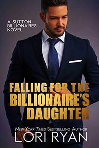 Falling for the Billionaire's Daughter