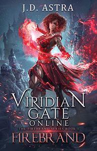 Viridian Gate Online: Firebrand: A litRPG Adventure