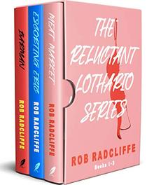 The Reluctant Lothario Series boxset: Books 1-3