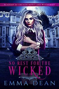 No Rest for the Wicked: A Reverse Harem Academy Series