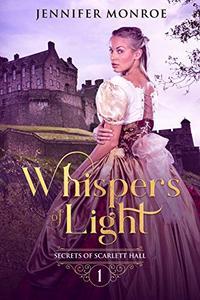 Whispers of Light: Secrets of Scarlett Hall Book 1