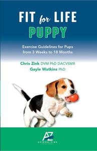 Fit For Life Puppy: Exercise Guidelines for Pups from 3 Weeks to 18 Months