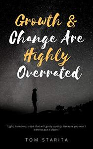 Growth & Change Are Highly Overrated