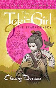 The Toki-Girl and the Sparrow-Boy, Book 2: Chasing Dreams