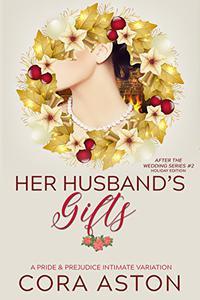 Her Husband's Gifts: A Pride & Prejudice Sensual Intimate Variation