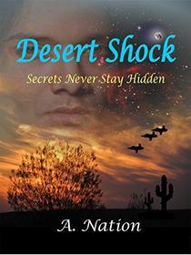 Desert Shock: Secrets Never Stay Hidden