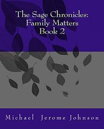 The Sage Chronicles: Family Matters  Book 2