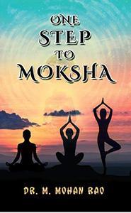 One Step to Moksha