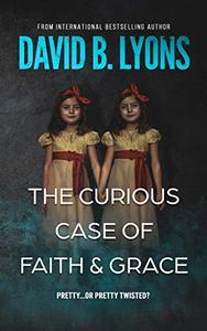 The Curious Case of Faith & Grace