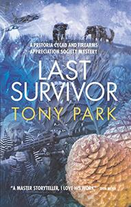 Last Survivor: A Pretoria Cycad and Firearms Appreciation Society Mystery